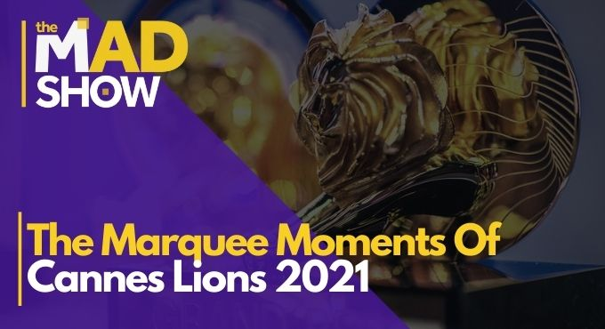 Relive The Marquee Moments Of Cannes Lions 2021